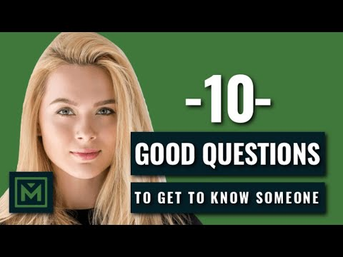 10 Good Questions to Ask to Get to Know Someone FAST!