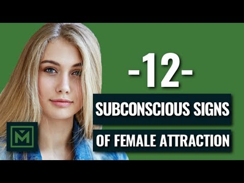 12 Subconscious Signs of Attraction - How to Know if a Girl Likes You (INSTANTLY)