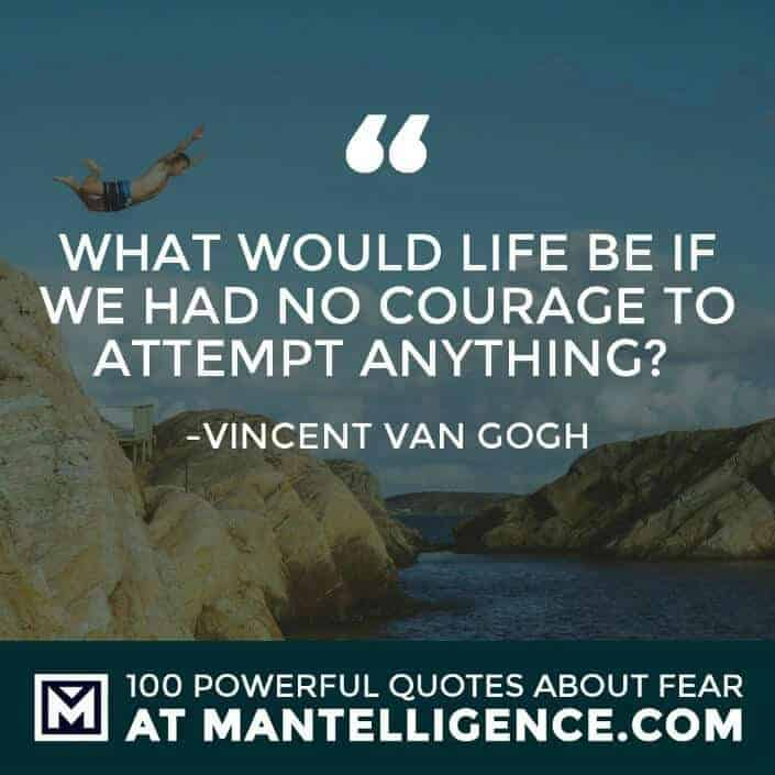 fear quotes #1 - What would life be if we had no courage to attempt anything?