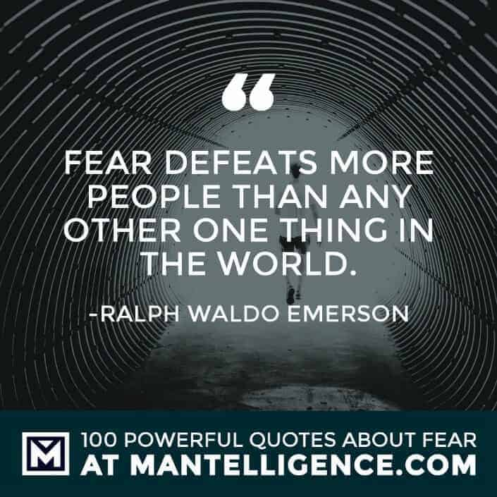 fear quotes #10 - Fear defeats more people than any other one thing in the world.