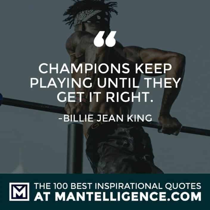 inspirational sayings - Champions keep playing until they get it right.