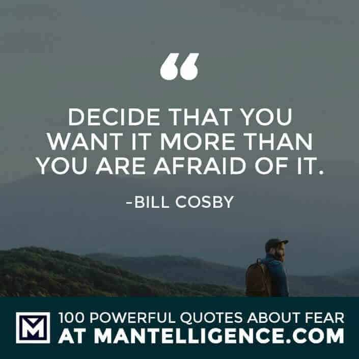 fear quotes #25 - Decide that you want it more than you are afraid of it.