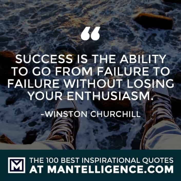 inspirational sayings - Success is the ability to go from failure to failure without losing your enthusiasm.