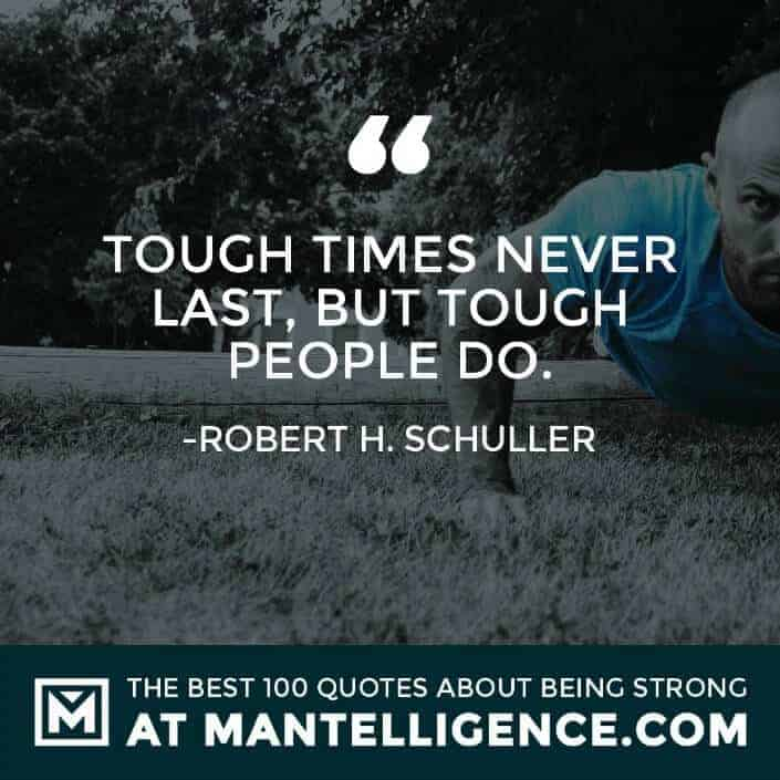 quotes about strength #38 - Tough times never last, but tough people do.