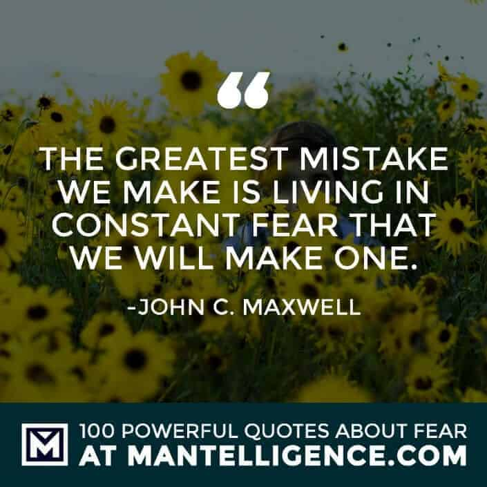 fear quotes #41 - The greatest mistake we make is living in constant fear that we will make one.