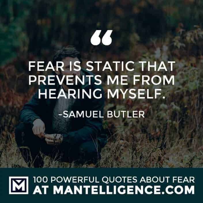 fear quotes #43 - Fear is static that prevents me from hearing myself.