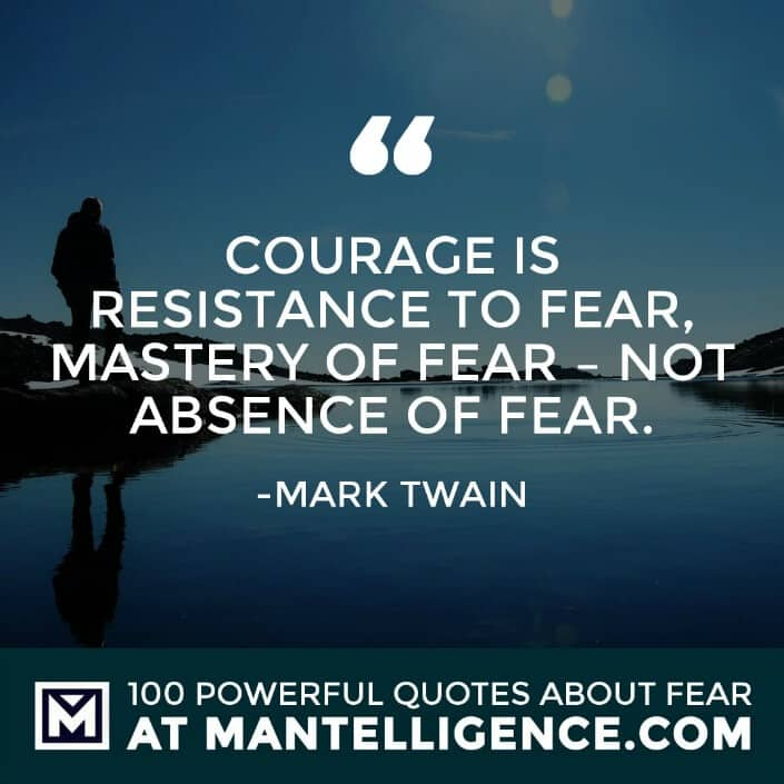 fear quotes #44 - Courage is resistance to fear, mastery of fear - not absence of fear.