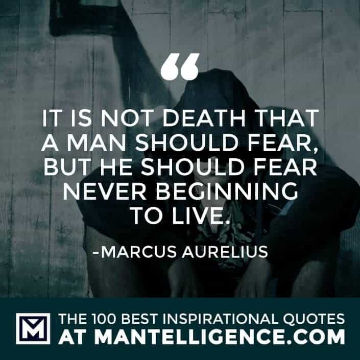 inspirational sayings - It is not death that a man should fear, but he should fear never beginning to live.