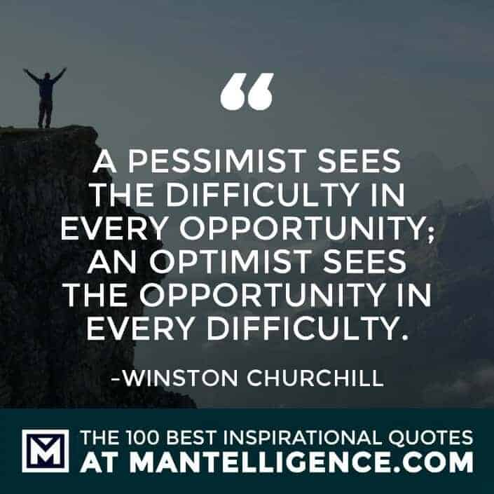 inspirational sayings - A pessimist sees the difficulty in every opportunity; an optimist sees the opportunity in every difficulty.