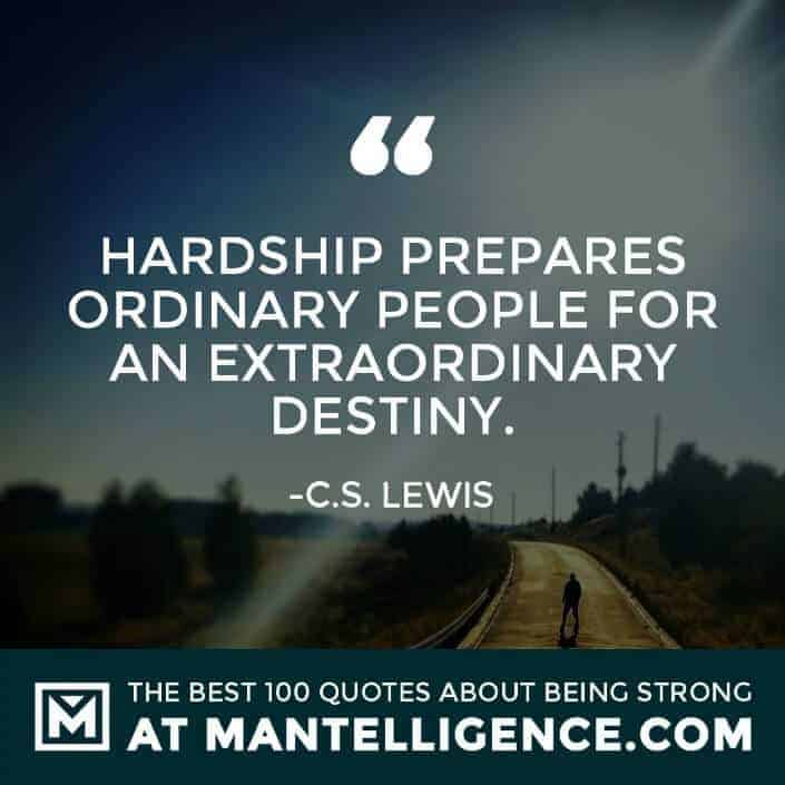 quotes about strength #50 - Hardship prepares ordinary people for an extraordinary destiny.
