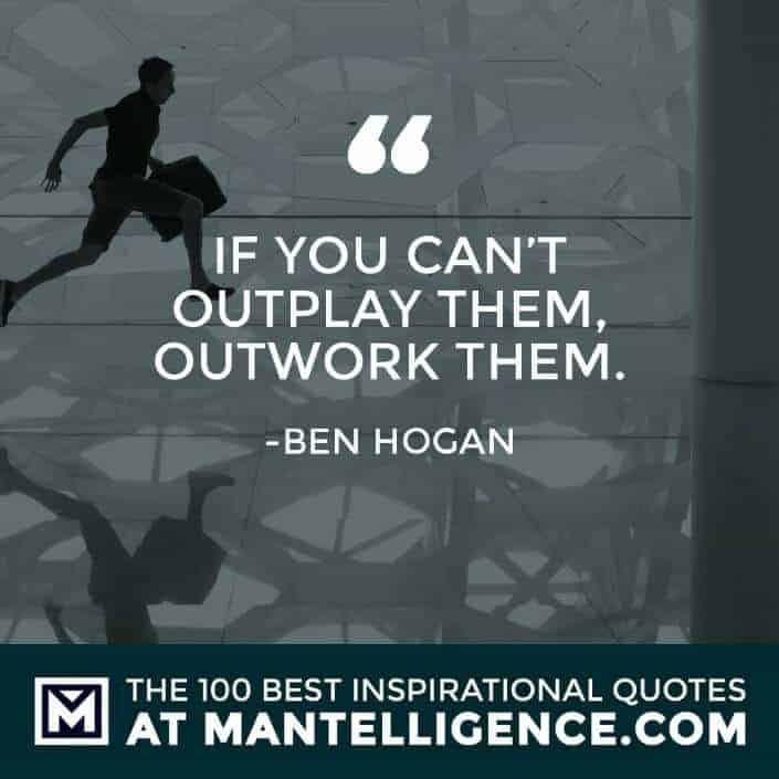 inspirational sayings - If you can't outplay them, outwork them.