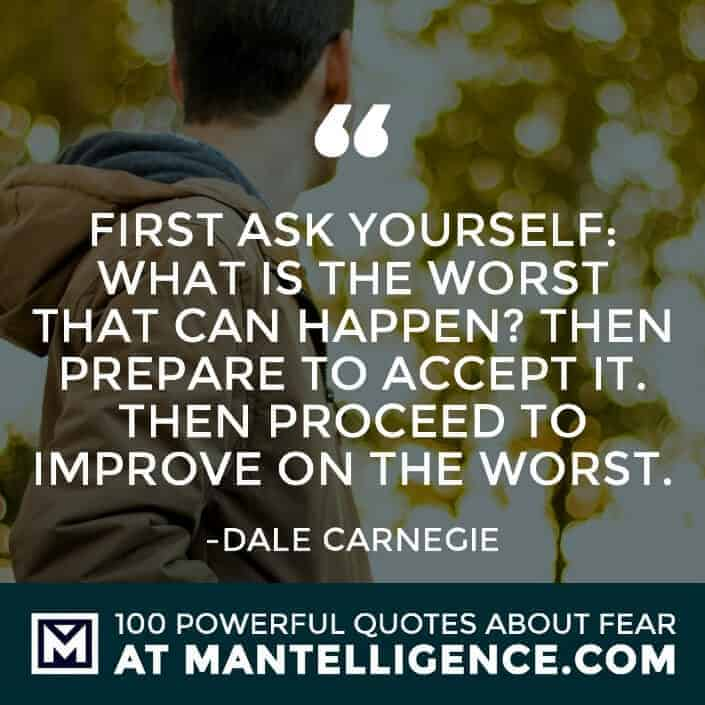 fear quotes #53 - First ask yourself: What is the worst that can happen? Then prepare to accept it. Then proceed to improve on the worst.
