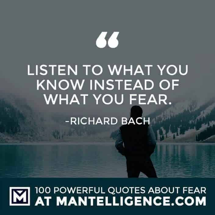 fear quotes #54 - Listen to what you know instead of what you fear.