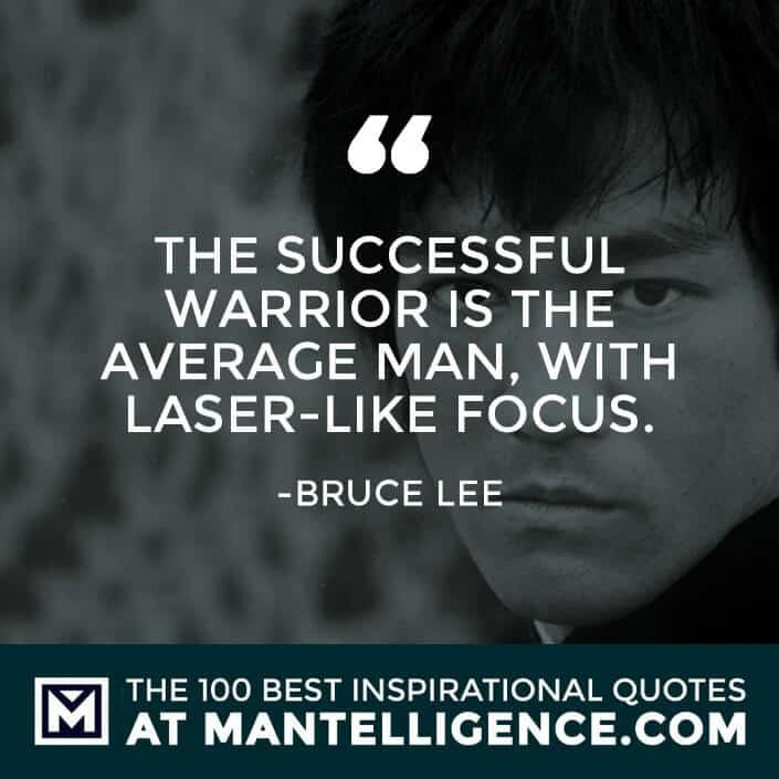 inspirational sayings - The successful warrior is the average man, with laser-like focus.