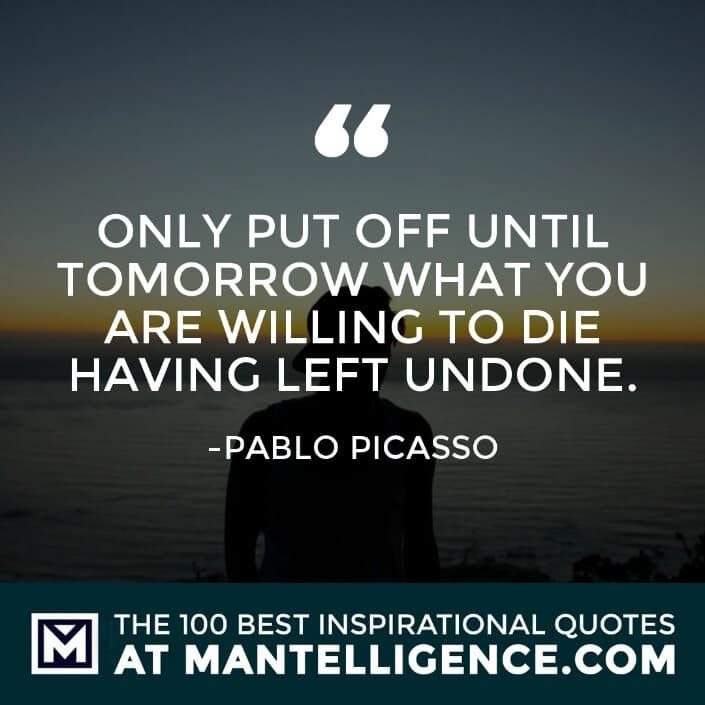 inspirational sayings - Only put off until tomorrow what you are willing to die having left undone.