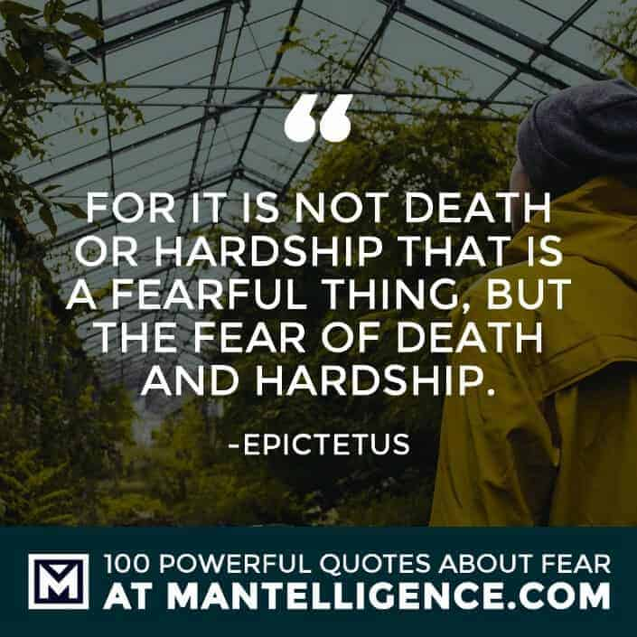 fear quotes #61 - For it is not death or hardship that is a fearful thing, but the fear of death and hardship.