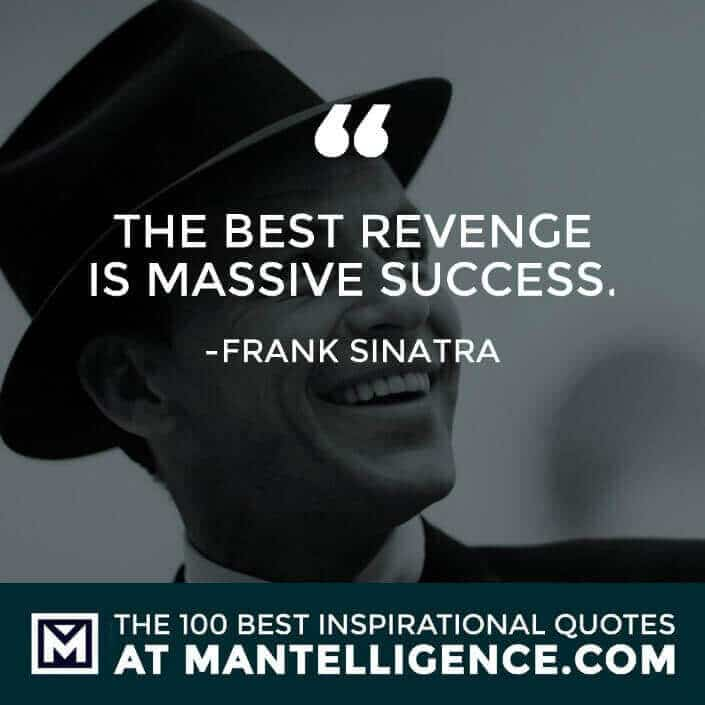 inspirational sayings - The best revenge is massive success.
