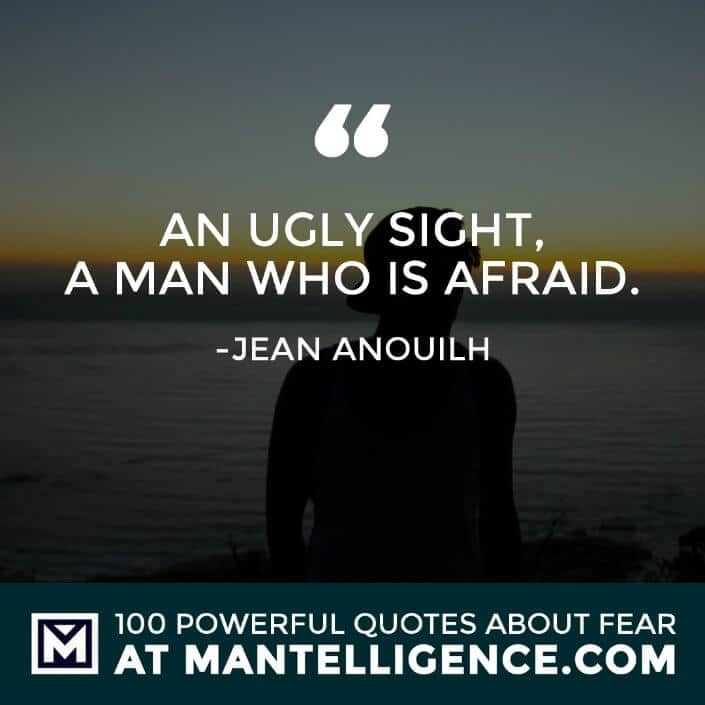 fear quotes #64 - An ugly sight, a man who is afraid.