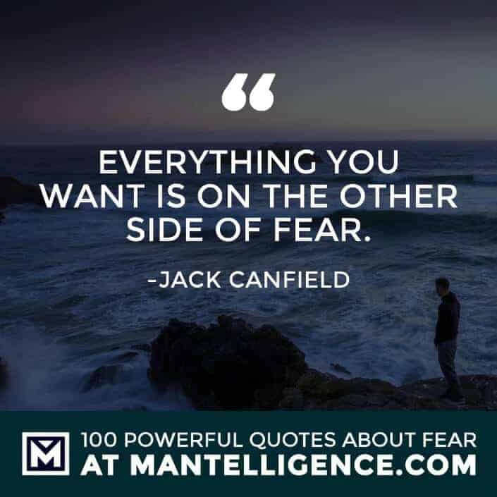 fear quotes #65 - Everything you want is on the other side of fear.
