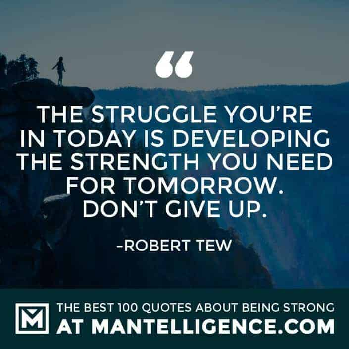 quotes about strength #69 - The struggle you're in today is developing the strength you need for tomorrow. Don't give up.