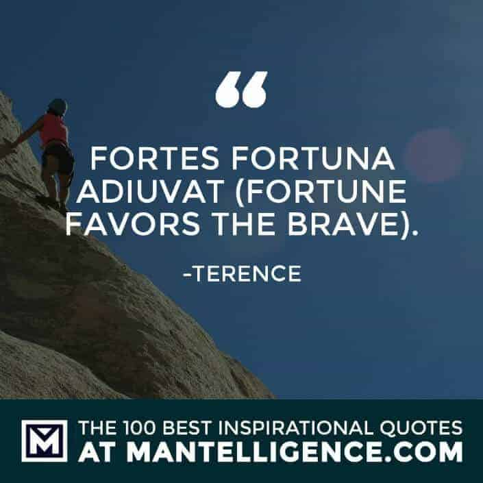 inspirational sayings - Fortes Fortuna Adiuvat (Fortune Favors the Brave).