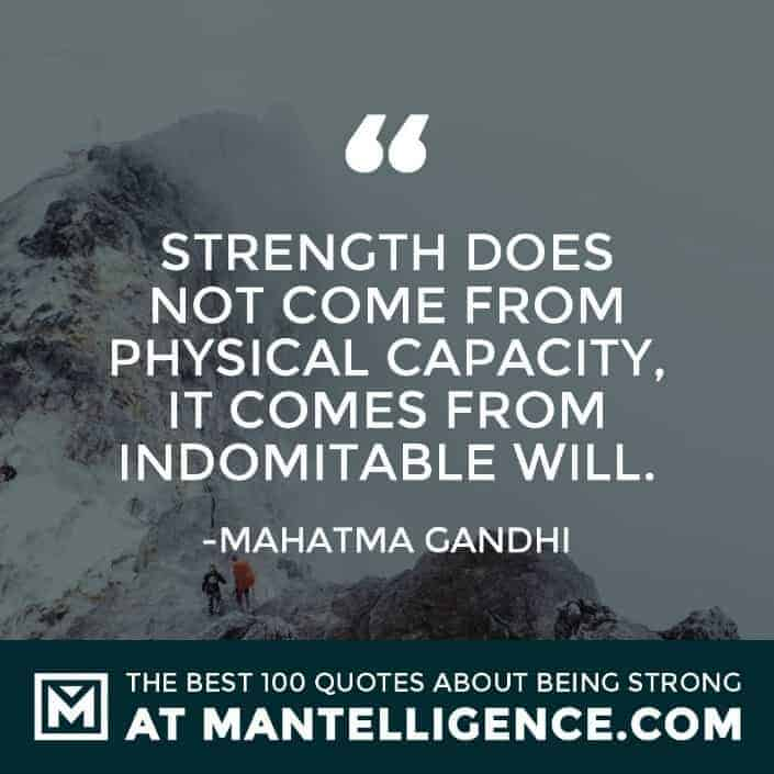 quotes about strength #75 - Strength does not come from physical capacity, it comes from indomitable will.