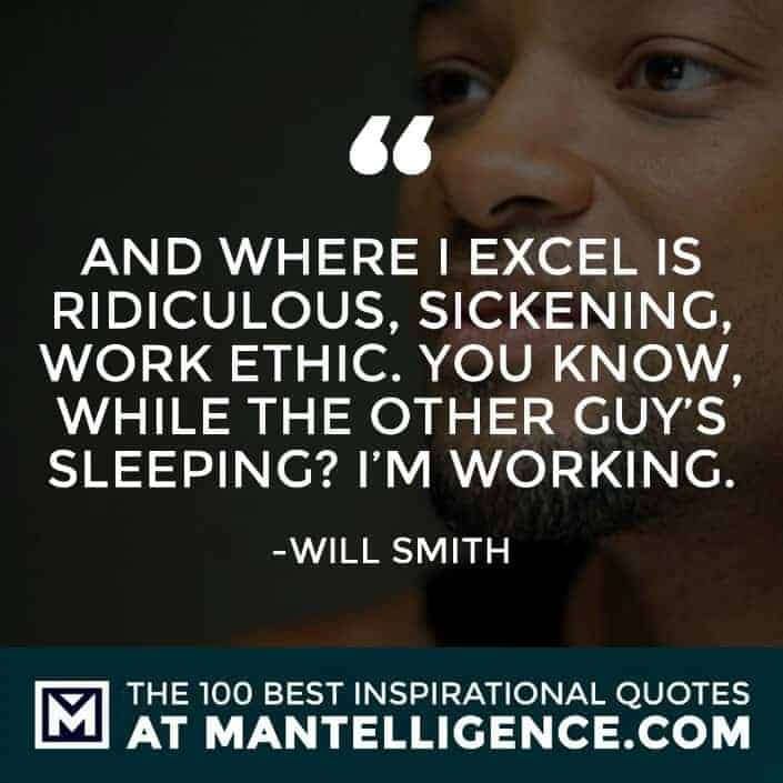 inspirational sayings - And where I excel is ridiculous, sickening, work ethic. You know, while the other guy's sleeping? I'm working.