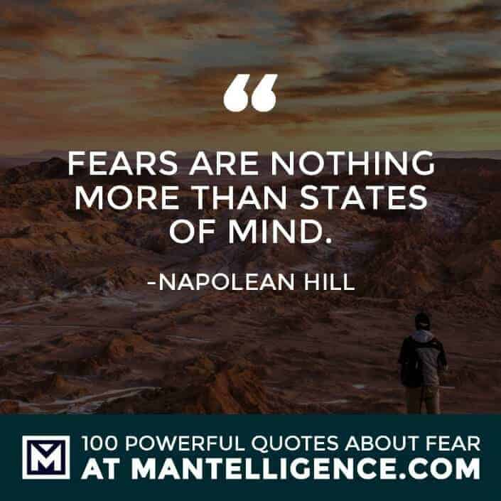 fear quotes #79 - Fears are nothing more than states of mind.