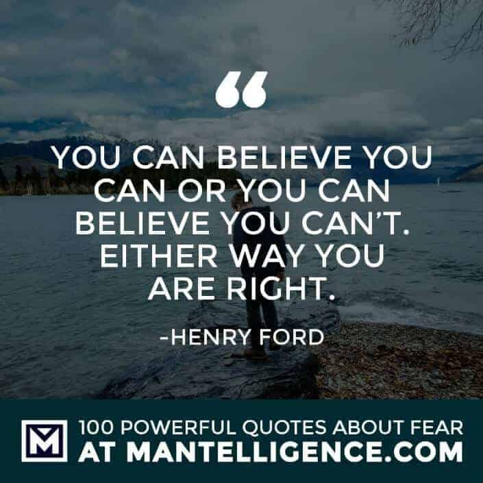 fear quotes #80 - You can believe you can or you can believe you can't. Either way you are right.