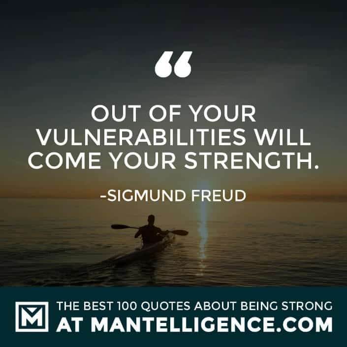 quotes about strength #83 - Out of your vulnerabilities will come your strength.