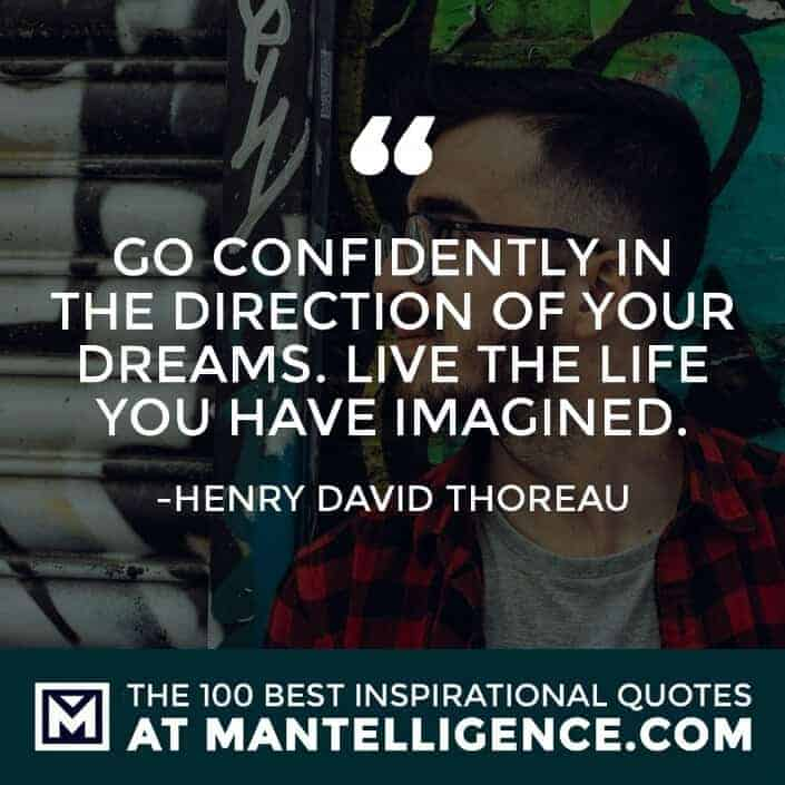 inspirational sayings - Go confidently in the direction of your dreams. Live the life you have imagined.
