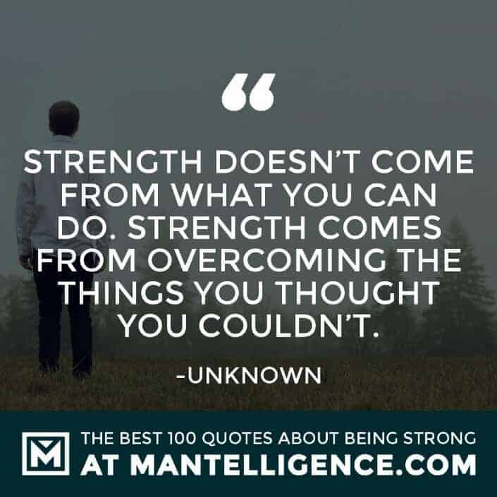 quotes about strength #9 - Strength doesn't come from what you can do. Strength comes from overcoming the things you thought you couldn't.