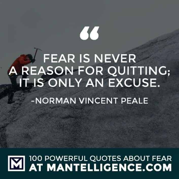 fear quotes #90 - Fear is never a reason for quitting; it is only an excuse.