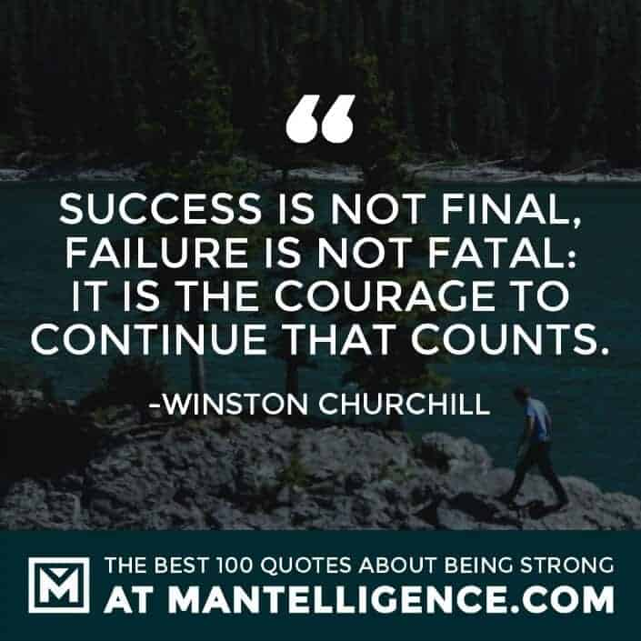 quotes about strength #94 - Success is not final, failure is not fatal: it is the courage to continue that counts.