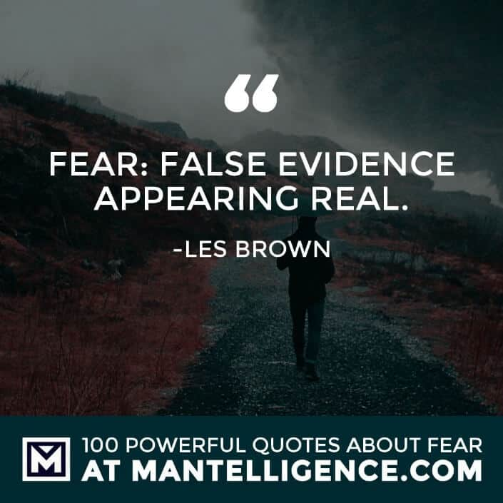 fear quotes #94 - Fear: False Evidence Appearing Real.