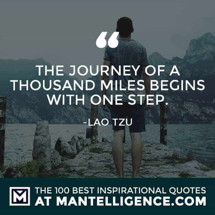inspirational sayings - The journey of a thousand miles begins with one step.