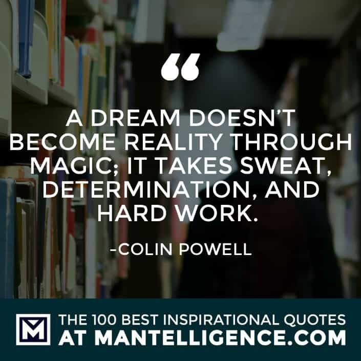 inspirational sayings - A dream doesn't become reality through magic; it takes sweat, determination, and hard work.