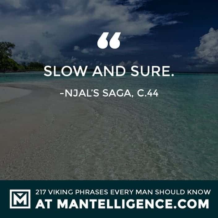 Viking Quotes - Slow and sure.
