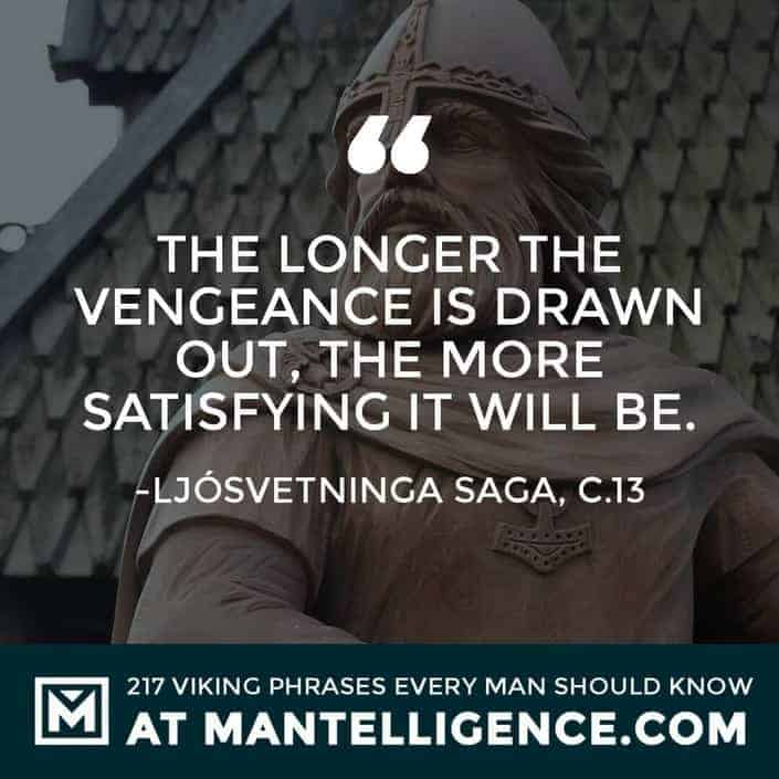Viking Quotes - The longer the vengeance is drawn out, the more satisfying it will be.