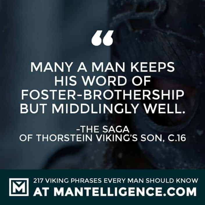 Viking Quotes - Many a man keeps his word of foster-brothership but middlingly well.