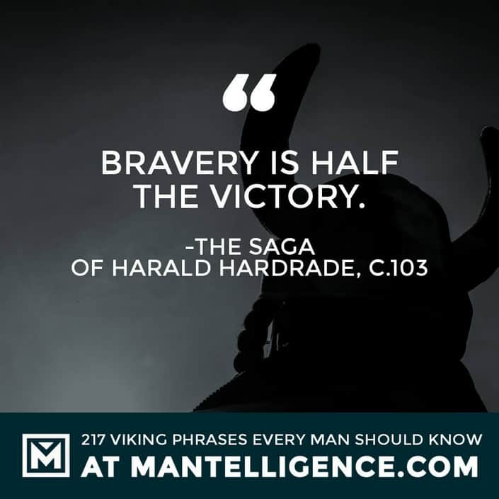 Viking Quotes - Bravery is half the victory.