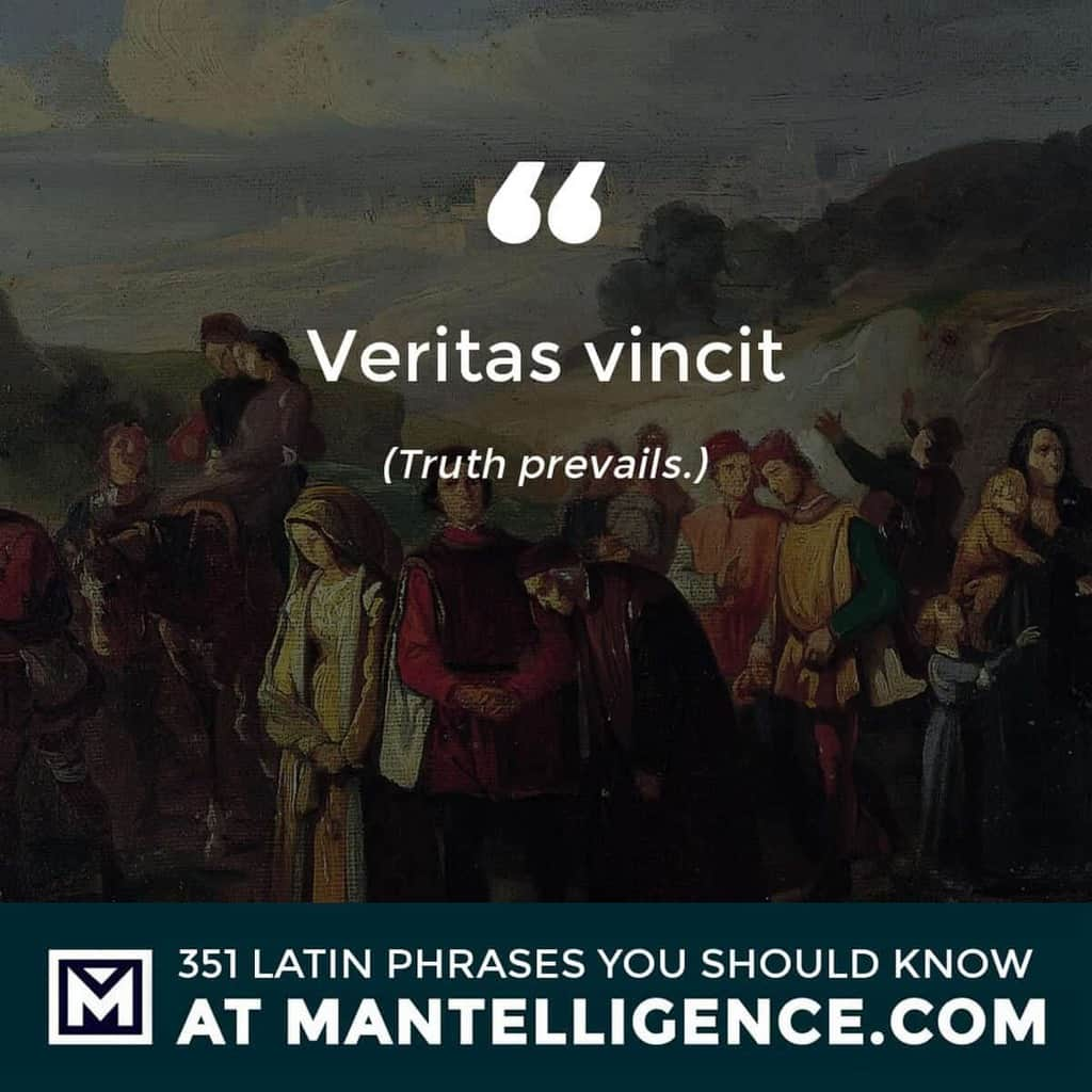 latin quotes - Veritas vincit - Truth prevails.