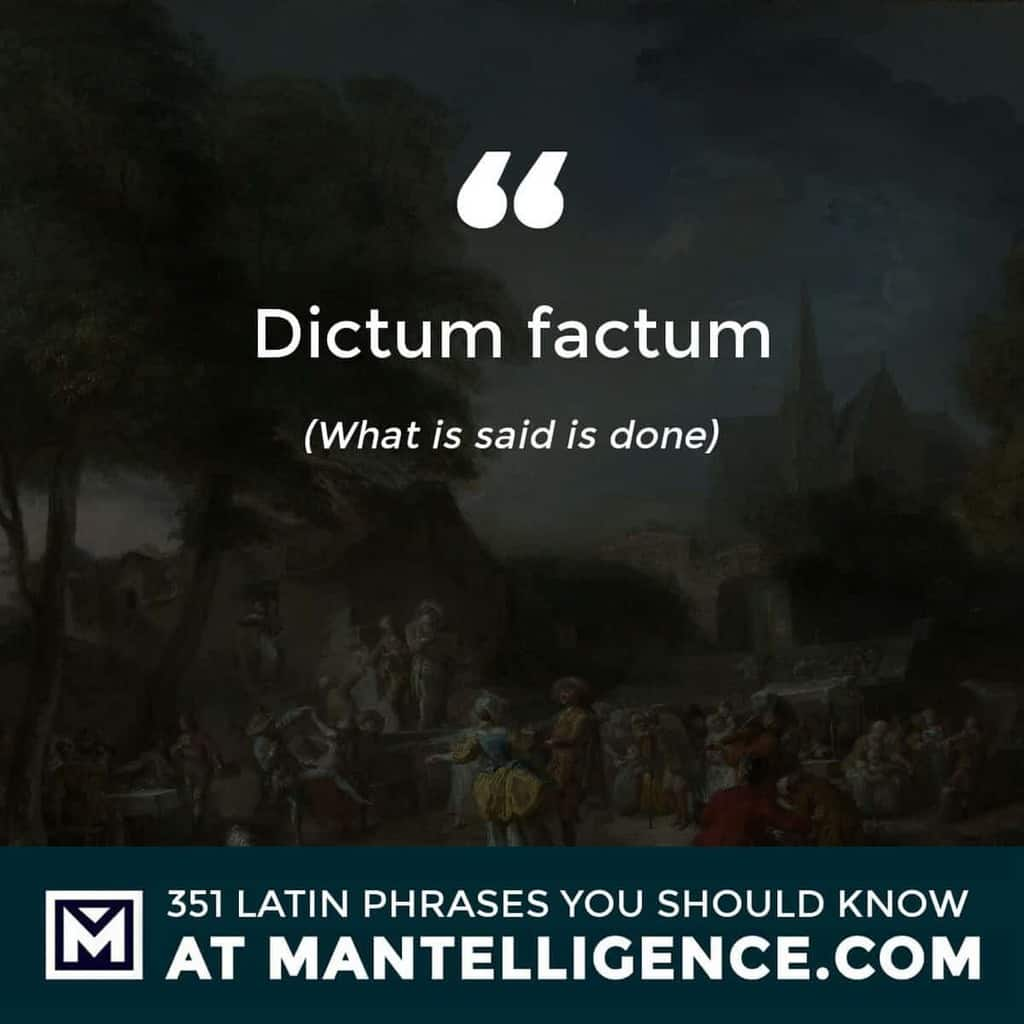 Dictum factum - What is said is done