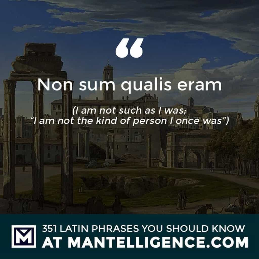 Non sum qualis eram - I am not such as I was;