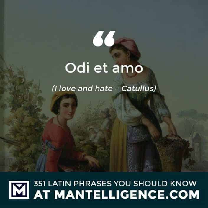 Odi et amo - I love and hate - Catullus