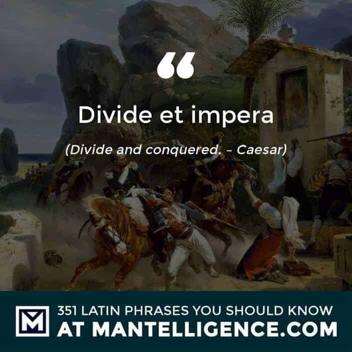 Divide et impera - Divide and conquered. - Caesar