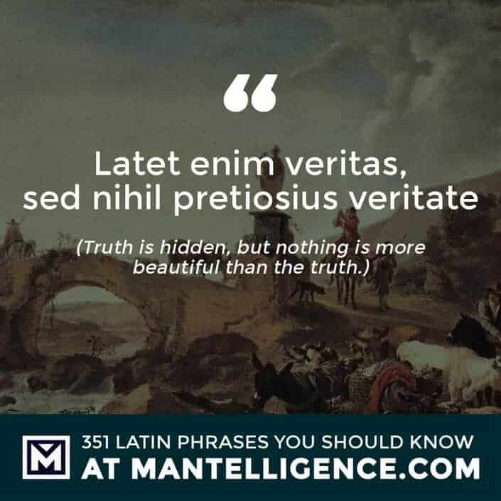 latin quotes - Latet enim veritas, sed nihil pretiosius veritate - Truth is hidden, but nothing is more beautiful than the truth.