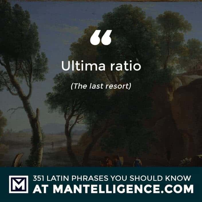 Ultima ratio - The last resort