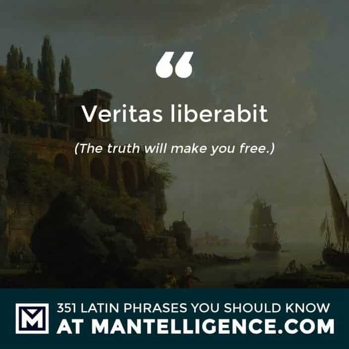 latin quotes - Veritas liberabit - The truth will make you free.