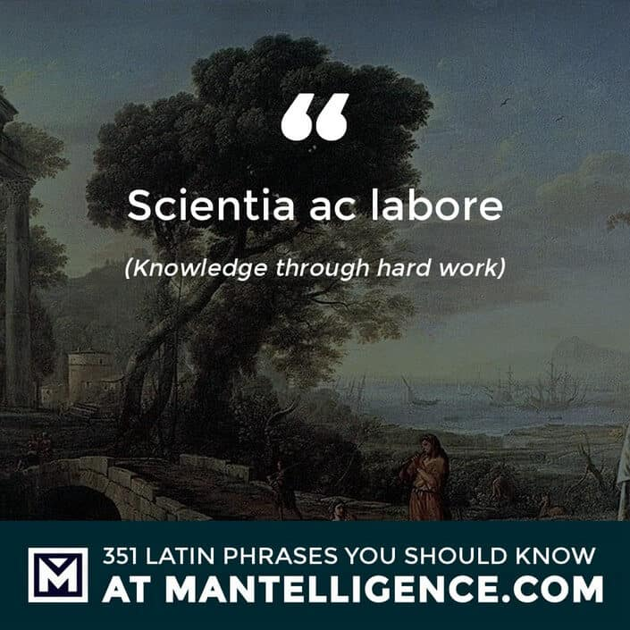 latin quotes - Scientia ac labore - Knowledge through hard work